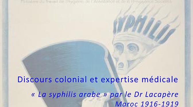 Discours colonial et expertise médicale « La syphilis arabe » par le Dr Lacapère Maroc 1916-1919