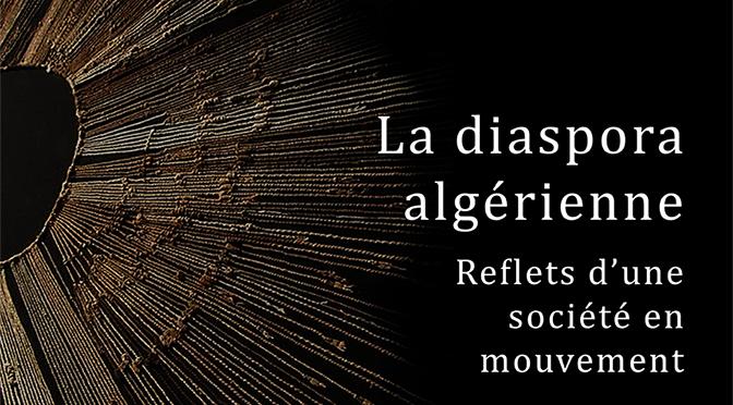 La diaspora algérienne : reflets d'une société en mouvement