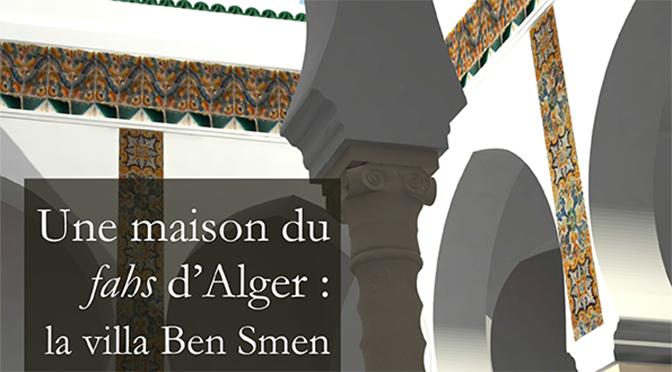 Une maison du fahs d'Alger : la villa Ben Smen. Étude architecturale et restitution graphique