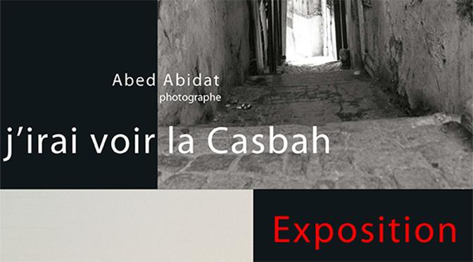 Exposition photographique : lisières – j'irai voir la Casbah