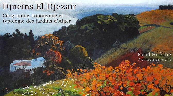 Djneïns El-Djezaïr : Géographie, toponymie et typologie des jardins d'Alger