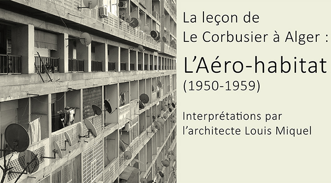 La leçon de le corbusier à alger : laéro habitat 1950 1959 le
